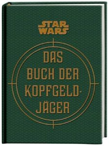 Star Wars Das Buch der Kopfgeldjäger